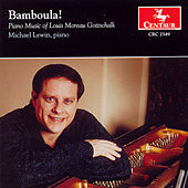 Play & Download Bamboula!: Piano Music of Louis Moreau Gottschalk by Michael Lewin | Napster