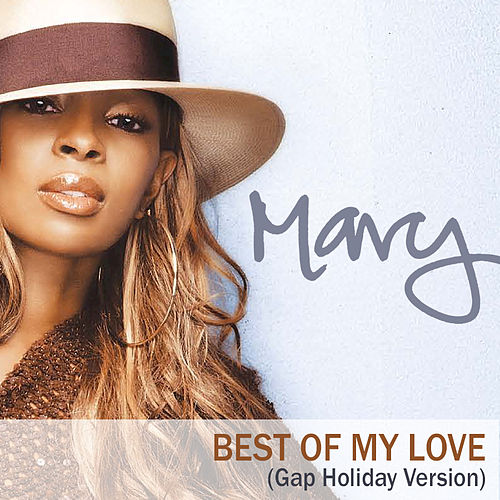 Play & Download The Best Of My Love (Gap Holiday Version) by Mary J. Blige | Napster