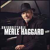 Play & Download Unforgettable Merle Haggard by Merle Haggard | Napster