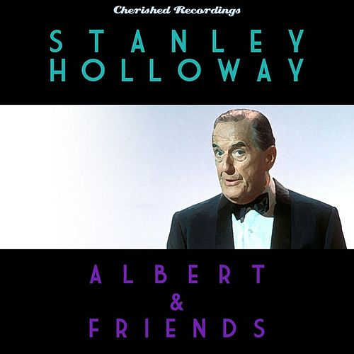 Albert and Friends by Stanley Holloway