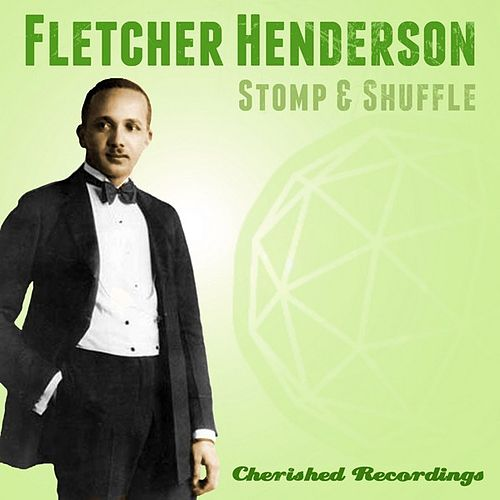 Play & Download Stomp and Shuffle by Fletcher Henderson | Napster