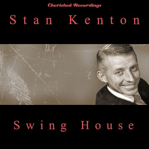 Play & Download Swing House by Stan Kenton | Napster