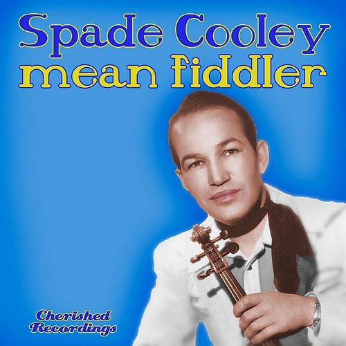 Mean Fiddler by Spade Cooley