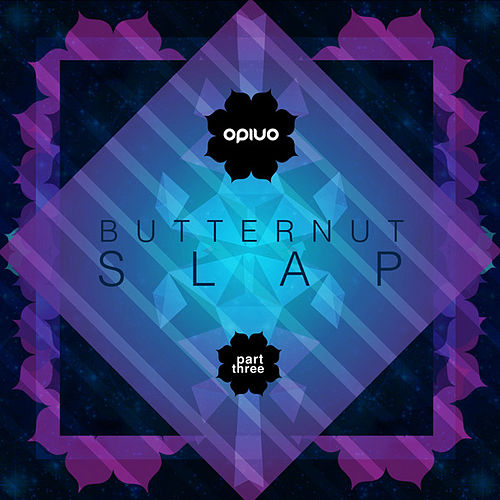 Play & Download Butternut Slap Pt. 3 EP by Opiuo | Napster