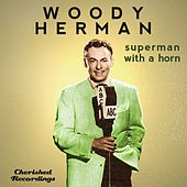 Play & Download Superman With a Horn by Woody Herman | Napster