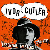 Play & Download Essential Masters 1959-1961 by Ivor Cutler | Napster