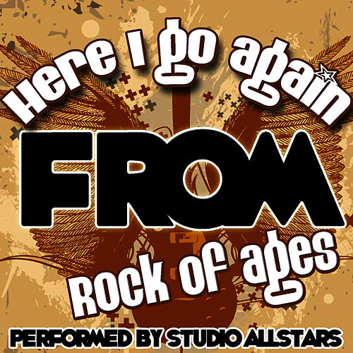 Here I Go Again (From Rock of Ages) - Single by Studio All Stars