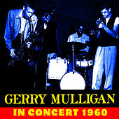 In Concert! 1960 by Gerry Mulligan