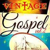 Play & Download Vintage Gospel, Vol. 2 by Various Artists | Napster