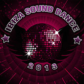 Play & Download Ibiza Sound Dance 2013 by Dance DJ | Napster