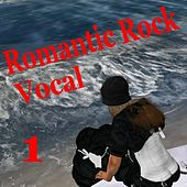 Romantic Rock Vocal 1 by Various Artists