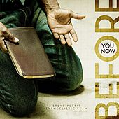Before You Now by Steve Pettit Evangelistic Team