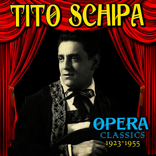 Play & Download Opera Classics 1923-1955 by Tito Schipa | Napster