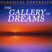 Play & Download Classical Portraits: Gallery of Dreams by Various Artists | Napster