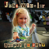 Deeper in Debt by John Wheeler