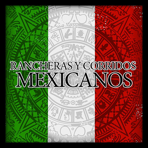 Play & Download Rancheras y Corridos Mexicanos by Various Artists | Napster