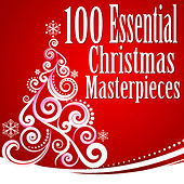 100 Essential Christmas Masterpieces by Christmas Music Experts