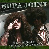 Play & Download Wanna Wanna by Supa Joint | Napster
