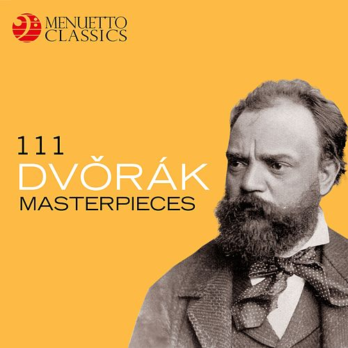 Play & Download 111 Dvořák Masterpieces by Various Artists | Napster