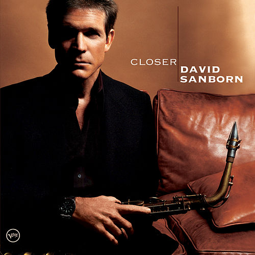 Play & Download Closer by David Sanborn | Napster