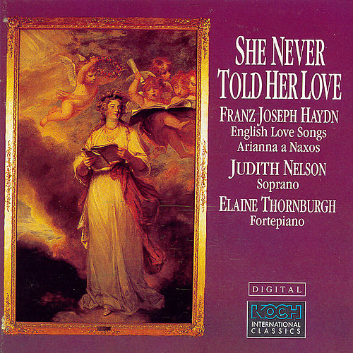 Play & Download She Never Told Her Love (English Love Songs/Arianna A Naxos) by Franz Joseph Haydn | Napster