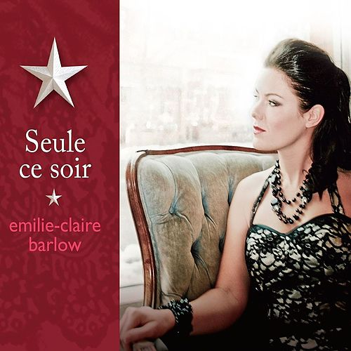 Play & Download Seule ce soir by Emilie-Claire Barlow | Napster