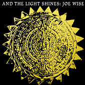 Play & Download And the Light Shines by Joe Wise | Napster