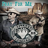 Play & Download Pray for Me by Bellamy Brothers | Napster