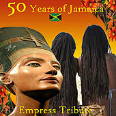 Play & Download 50 Years Of Jamaica Empress Tribute by Various Artists | Napster