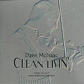 Play & Download Clean Livin' by Dave McIsaac | Napster