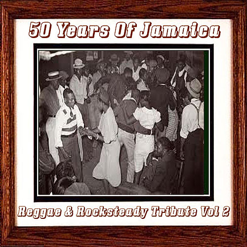 50 Years Of Jamaica Reggae & Rocksteady Tribute Vol 2 by Various Artists