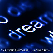 Play & Download Livin' on Dreams by The Cate Brothers | Napster