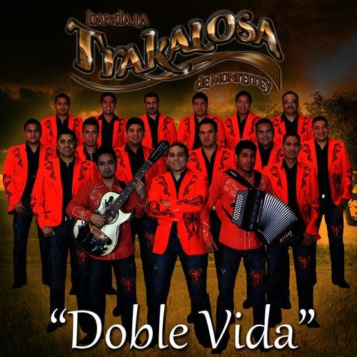 Play & Download Doble Vida - Single by Banda La Trakalosa | Napster