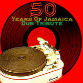 Play & Download 50 Years Of Jamaica Dub Tribute by Various Artists | Napster