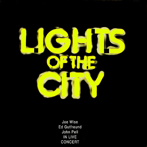 Lights of the City - Live in Concert by Joe Wise