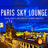 Play & Download Paris Sky Lounge - Chilled Laid Back Euro Beats by Café Chill Lounge Club | Napster