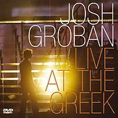 Play & Download Live At The Greek by Josh Groban | Napster