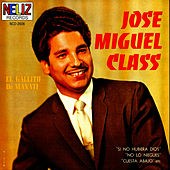 Play & Download Si No Hubiera Dios by Jose Miguel Class | Napster