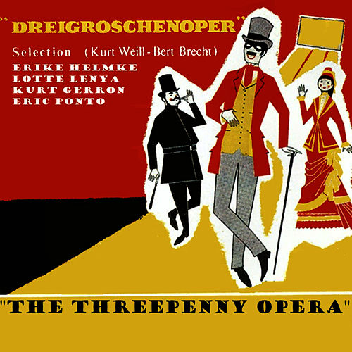 Play & Download Dreigroschenoper (The Threepenny Opera) by Kurt Weill | Napster