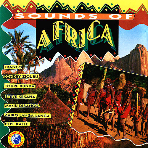 Play & Download Sounds of Africa by Various Artists | Napster