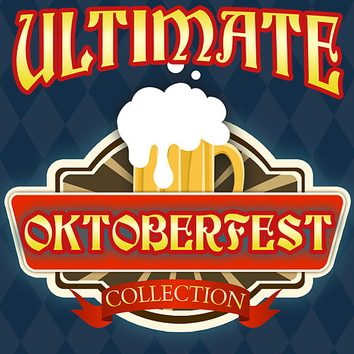 Play & Download Ultimate Oktoberfest Collection by Various Artists | Napster