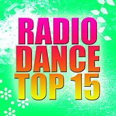 Play & Download Radio Dance Top 15 by Radio Top Singers | Napster