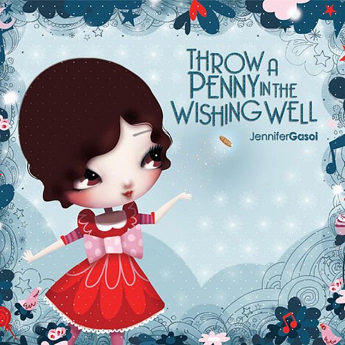 Throw a Penny in the Wishing Well by Jennifer Gasoi