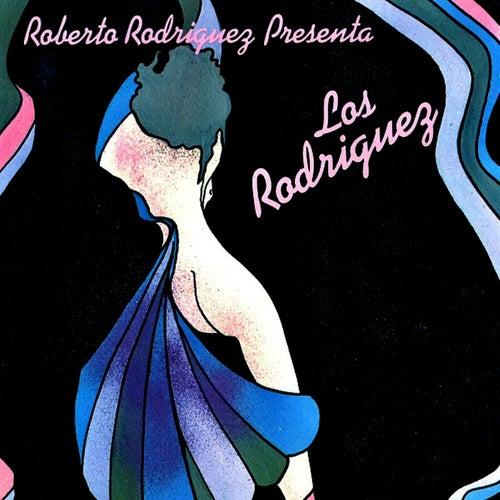 Roberto Rodriguez Presenta...: Los Rodriguez by Los Rodriguez