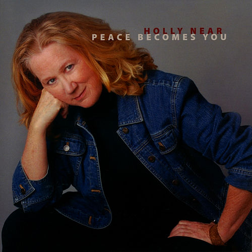 Peace Becomes You by Holly Near