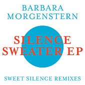 Play & Download Silence Sweater EP by Barbara Morgenstern | Napster