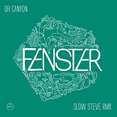 Play & Download Oh Canyon - Slow Steve Remix by Fenster | Napster