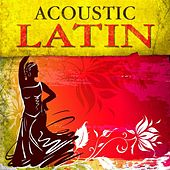 Play & Download Acoustic Latin by Various Artists | Napster