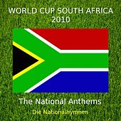 Play & Download World Cup South Africa 2010 - The National Anthems - Die Nationalhymnen by Various Artists | Napster