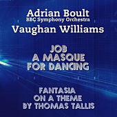 Play & Download Vaughan Williams: Job, a Masque for Dancing & Fantasia On a Theme By Thomas Tallis by Adrian Boult | Napster